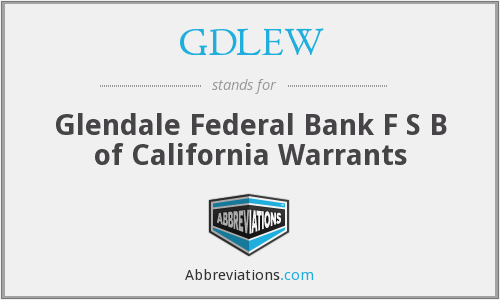 GDLEW - Glendale Federal Bank F S B of California Warrants