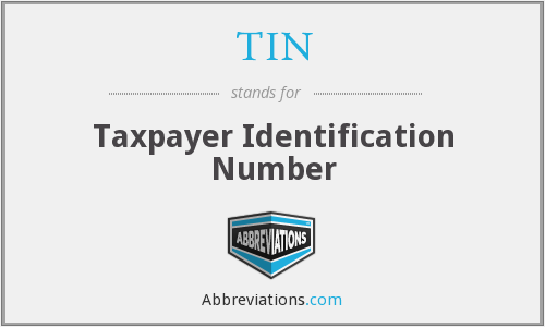TIN - Taxpayer Identification Number