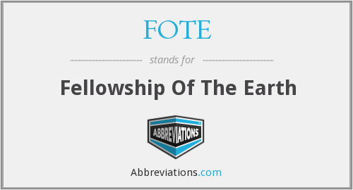 FOTE - Fellowship Of The Earth