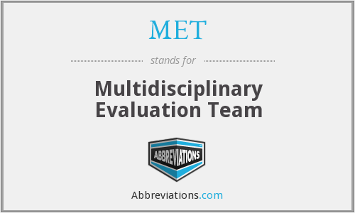 MET - Multidisciplinary Evaluation Team