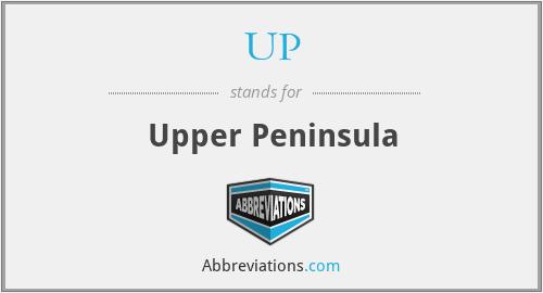UP - Upper Peninsula