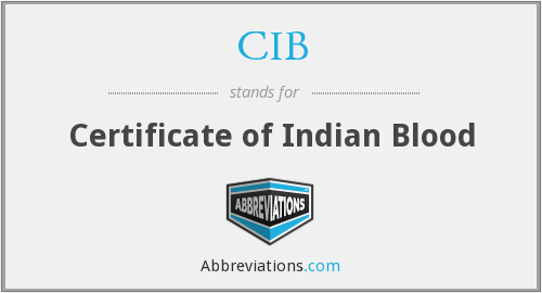 CIB - Certificate of Indian Blood