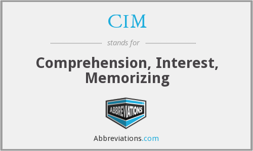 CIM - Comprehension, Interest, Memorizing