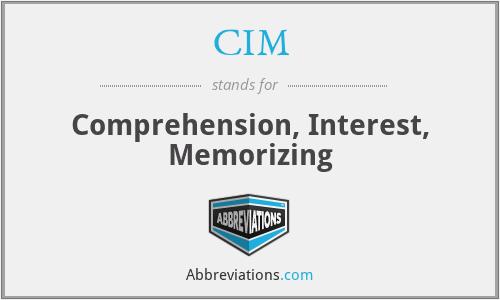 CIM - Comprehension, Interest, Memorizing