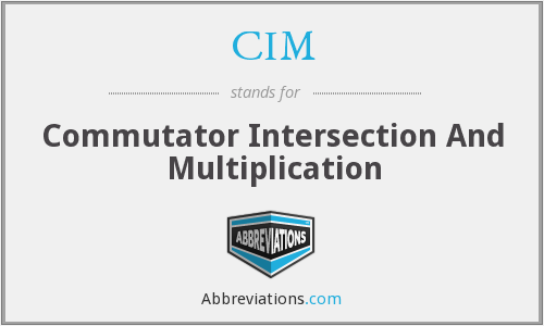 CIM - Commutator Intersection And Multiplication
