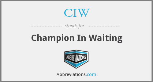 CIW - Champion In Waiting