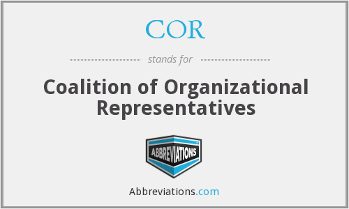 COR - Coalition of Organizational Representatives