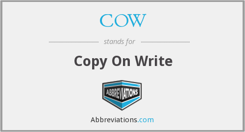 COW - Copy On Write