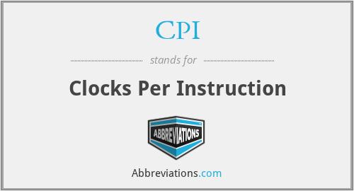 CPI - Clocks Per Instruction