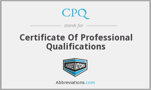 CPQ - Certificate Of Professional Qualifications