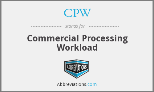 CPW - Commercial Processing Workload
