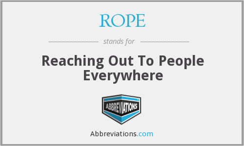 ROPE - Reaching Out To People Everywhere