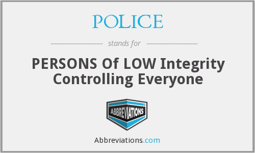 POLICE - PERSONS OF LOW Integrity Controlling Everyone