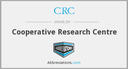 CRC - Cooperative Research Centre