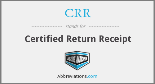 CRR - Certified Return Receipt