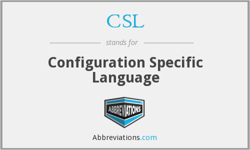 CSL - Configuration Specific Language