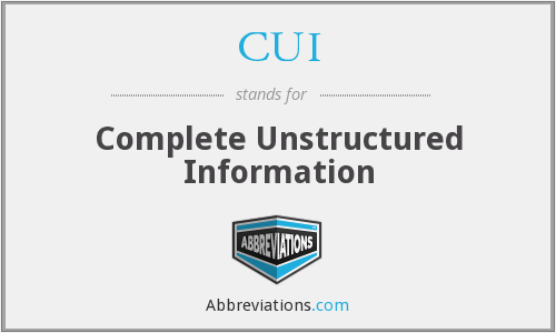 CUI - Complete Unstructured Information