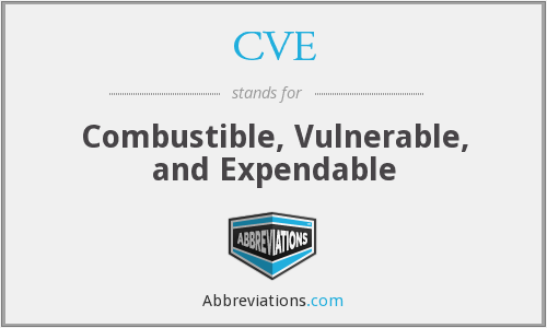 CVE - Combustible, Vulnerable, and Expendable