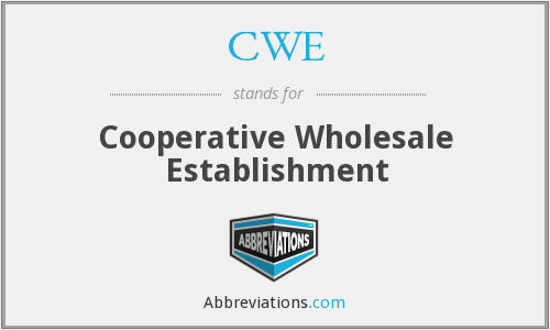 CWE - Cooperative Wholesale Establishment