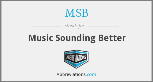 MSB - Music Sounding Better
