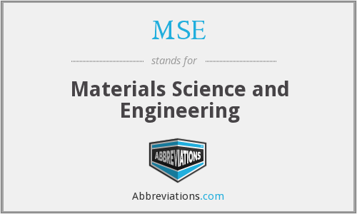 MSE - Materials Science and Engineering
