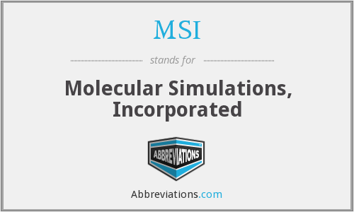 MSI - Molecular Simulations, Inc.