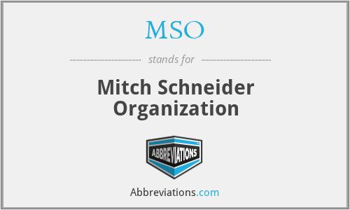 MSO - Mitch Schneider Organization