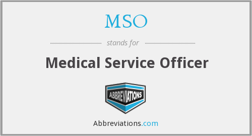 MSO - Medical Service Officer