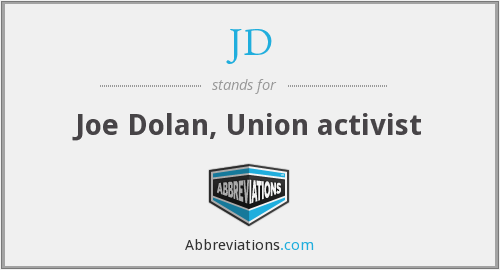 JD - Joe Dolan, Union activist