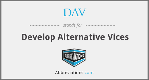 DAV - Develop Alternative Vices