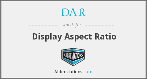 DAR - Display Aspect Ratio