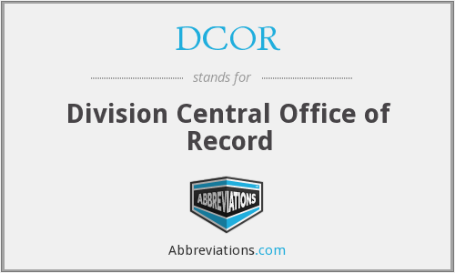 DCOR - Division Central Office of Record