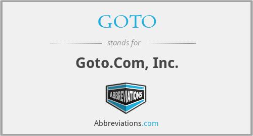 GOTO - Goto.Com, Inc.