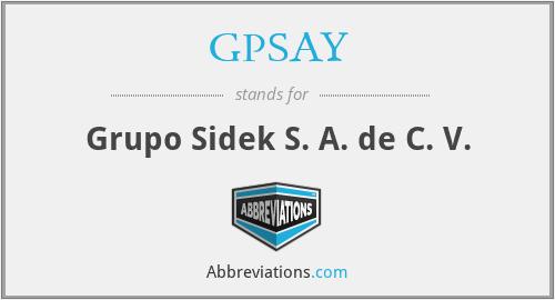 GPSAY - Grupo Sidek S. A. de C. V.