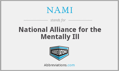 NAMI - National Alliance for the Mentally Ill