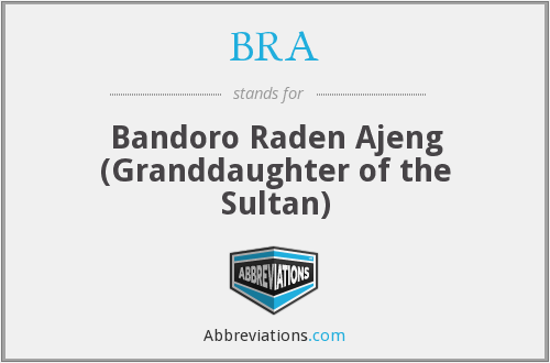 BRA - Bandoro Raden Ajeng (Granddaughter of the Sultan)