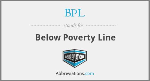 BPL - Below Poverty Line