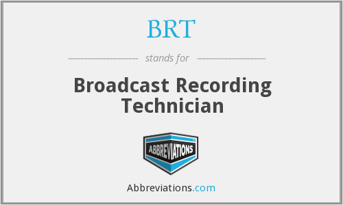 BRT - Broadcast Recording Technician