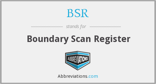 BSR - Boundary Scan Register