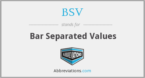 BSV - Bar Separated Values