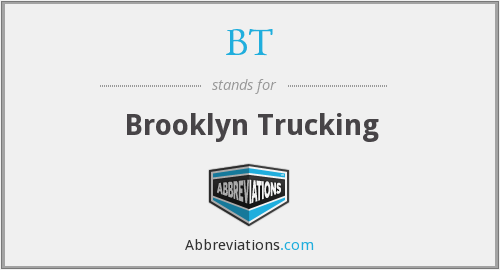 BT - Brooklyn Trucking