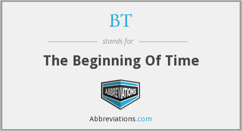 BT - The Beginning Of Time