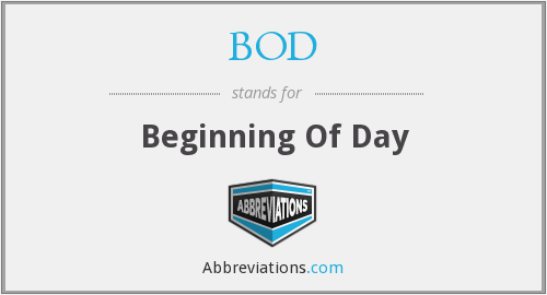 BOD - Beginning Of Day