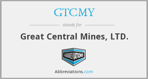 GTCMY - Great Central Mines, LTD.