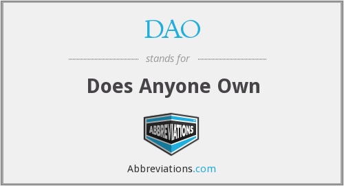 DAO - Does Anyone Own
