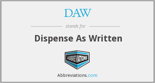 DAW - Dispense As Written