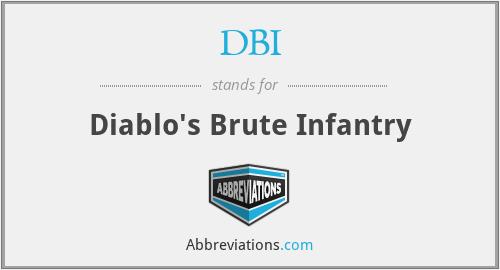 DBI - Diablo's Brute Infantry