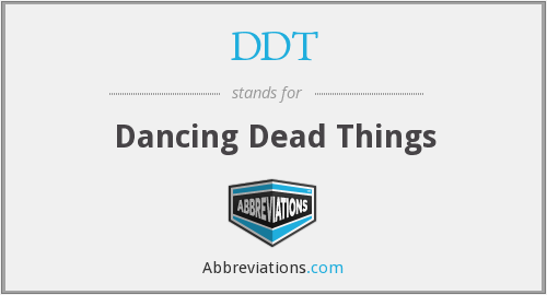 DDT - Dancing Dead Things