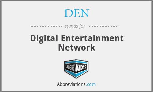 DEN - Digital Entertainment Network