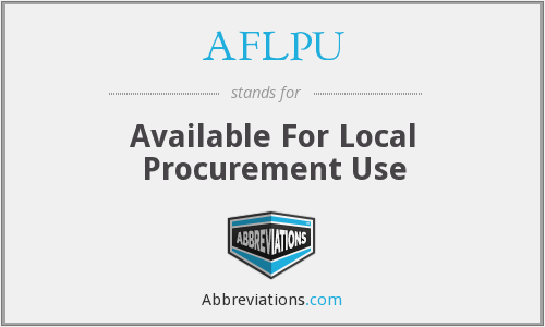 AFLPU - Available For Local Procurement Use